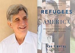 Lee Bycel, Refugees in America